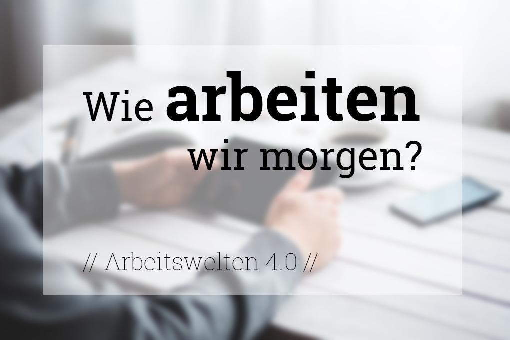 Arbeitswelten_4.0